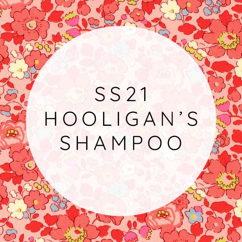 SS21 - Hooligan's Shampoo